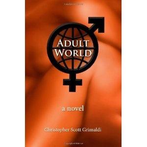 Adult World (Paperback) http://www.amazon.com/dp/0615600808/?tag=wwwmoynulinfo-20 0615600808