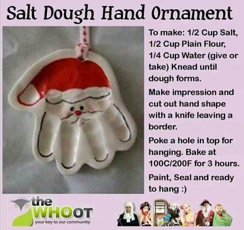 4 cups flour  1 cup salt  1 1/2 cups water  Directions:  1. Combine ingredients and knead dough for 15 to 20 minutes.  2. Roll dough out and cut around hand or cut circles out for making hand imprints. Use cookie cutters for ornaments or gift tags. If necessary, slightly dampen pieces to make them stick together.  3. Make a small hole for the hanger  CHRISTMAS <3