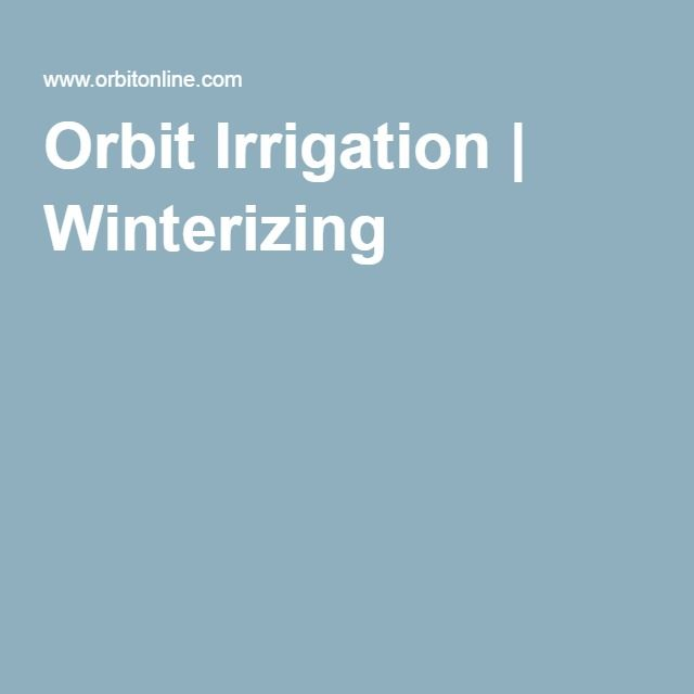 Orbit Irrigation | Winterizing