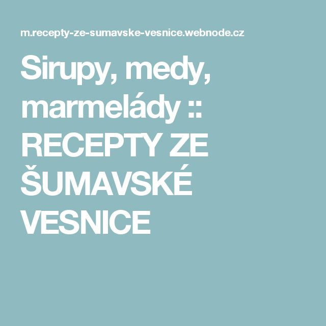 Sirupy, medy, marmelády :: RECEPTY ZE ŠUMAVSKÉ VESNICE