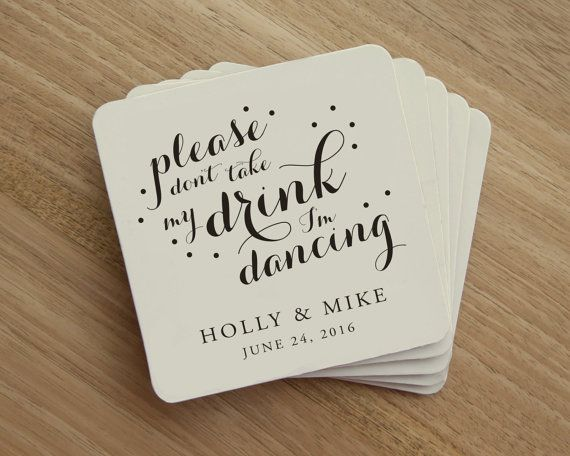 Make a great impression with these personalized wedding drink coasters!  Please don't take my drink I'm dancing!