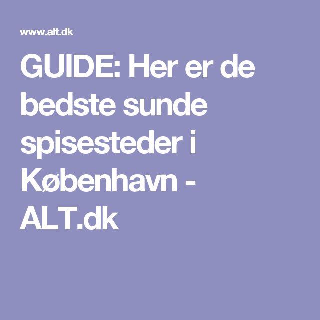 GUIDE: Her er de bedste sunde spisesteder i København - ALT.dk