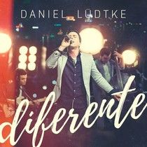 DVD Daniel Lüdtke - Diferente (DVD + CD)  Lançamento Junho 2016