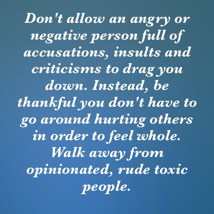 Nothing worse than someone putting you down for your flaws or insecurities or mistakes. Make sure you aren't one of those people. You should instead, be looking at your own toxic behaviors