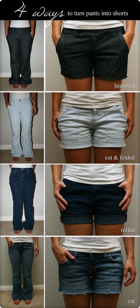 Guide for four ways to turn pants into shorts, with very simplistic photos and instructions. Thank you for no more shorty shorts.