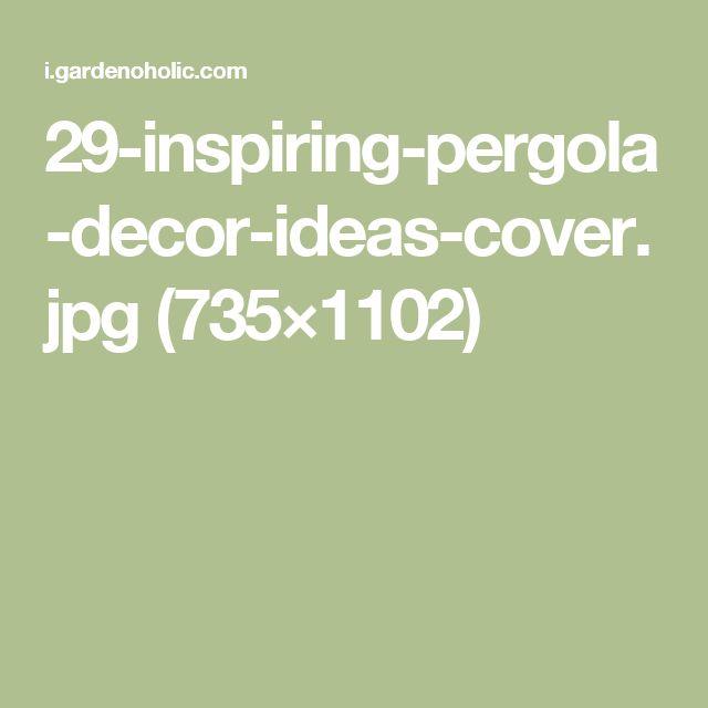 29-inspiring-pergola-decor-ideas-cover.jpg (735×1102)