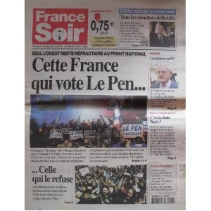 France Soir (n°17955) du 23/04/2002 - Présidentielle - Jean-Marie Le Pen - Jacques Chirac - Résultats - Lionel Jospin - François Hollande - Robert Hue - Brigade anti-criminalité - Jean-Michel Aulas - Hervé Laurent - Laurent Spielvogel -... [Journal mis en vente par Presse-Mémoire]