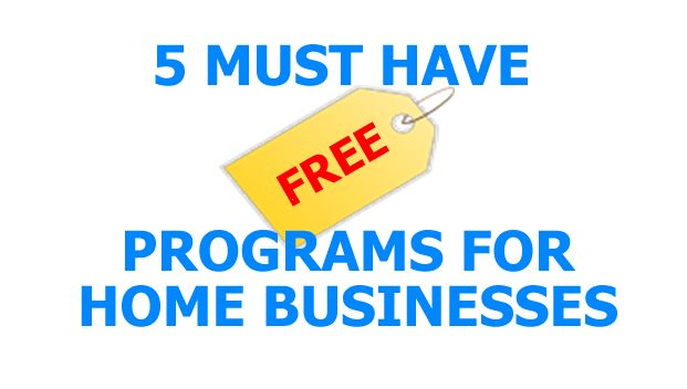 FREE Must Have Programs for Home Businesses #Free #FreePrograms #FreeProgramsForHomeBusinesses
