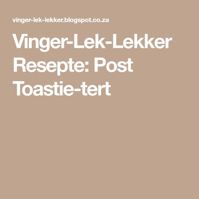 Vinger-Lek-Lekker Resepte: Post Toastie-tert
