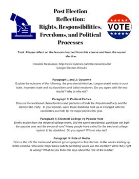 This resource is designed for a High School Government or Civics Class. There are two assessment options in this resources.Option one is a longer post election reflection essay and option two is a list of choices for shorter reflection essay. The longer essay could be used as a unit assessment or even as a midterm or final assessment and the short essay prompts could be done as classwork or homework assignments.