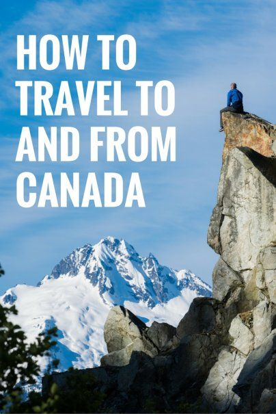 How to travel to and from Canada