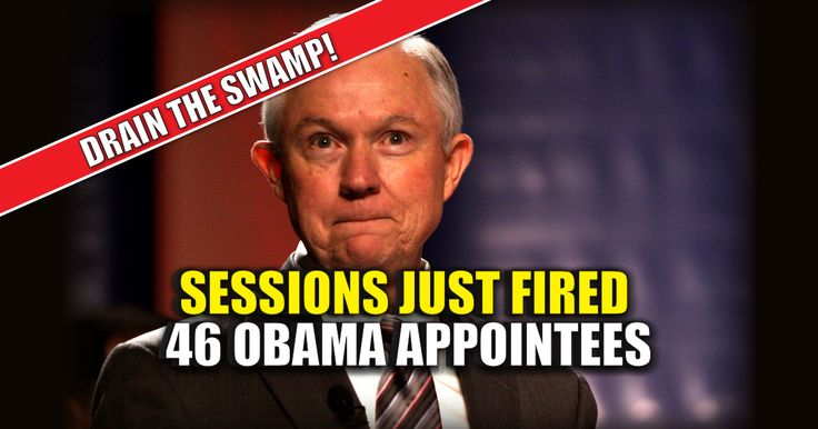 BREAKING: Jeff Sessions Just FIRED 46 Obama Appointees ...this would fall under the Trump timeline, New Era.