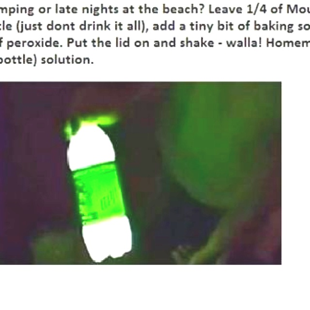 "Homemade glow ""bottle"" leave 1/4 of mountian dew, teaspoon or so of baking soda and 3 capfuls of peroxide!!!! Much safer than cutting open the glow sticks from the store."