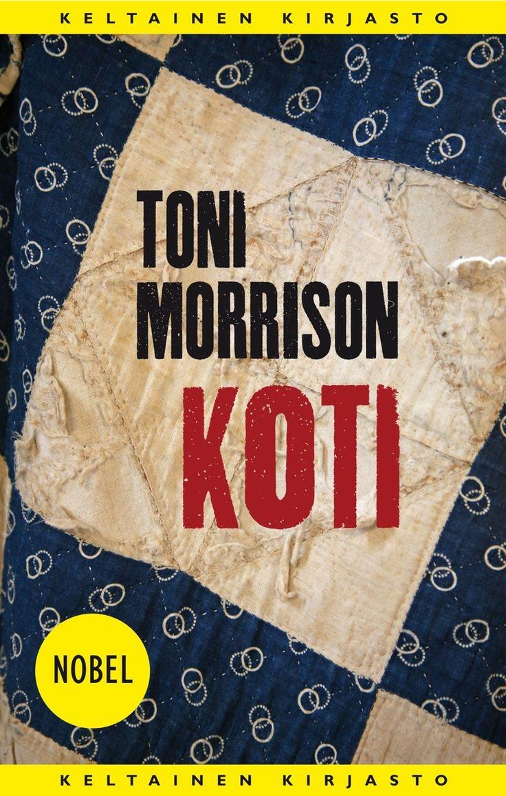 Toni Morrison: Koti Nobelistin rankka ja koskettava uutuusromaani