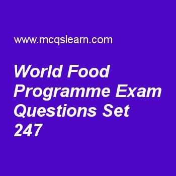 Practice test on world food programme, general knowledge quiz 247 online. Practice GK exam's questions and answers to learn world food programme test with answers. Practice online quiz to test knowledge on world food programme, mars facts, atlantic ocean facts, joints ligaments and bursae, introduction to human skeleton worksheets. Free world food programme test has multiple choice questions as international organization world food programme is a member of, answers key with choices as un...