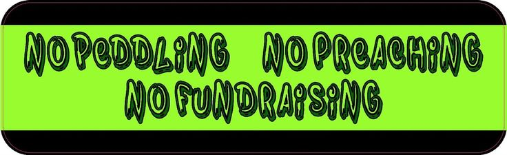 10x3 No Peddling Preaching Fundraising Car Bumper Sticker Decal Stickers Decals