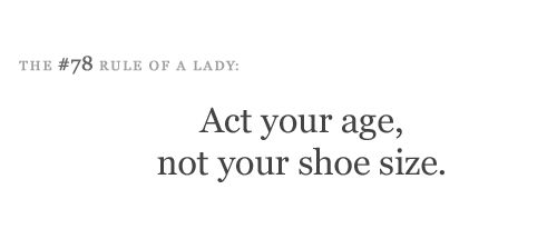 Act Your Age Mama Not Your Shoe Size