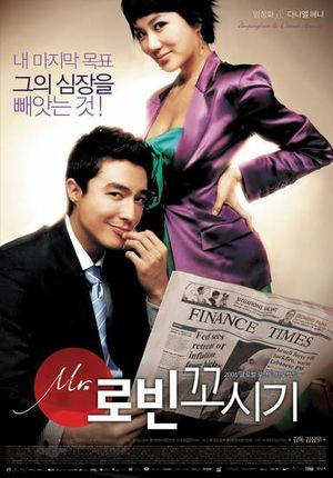 Título original: Mr. 로빈 꼬시기 / Miseuteo Mr. Ro-bin Ggo-si-gi Título inglés: Seducing Mr. Perfect / Mr. Robin Fecha de estreno: 07 - Diciembre - 2006 País: Corea del Sur Género: Comedia - Romance Duración: 107 minutos