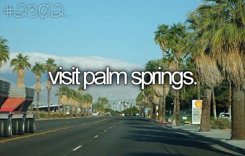 Visit Palm Springs #Bucket List #Before I Die