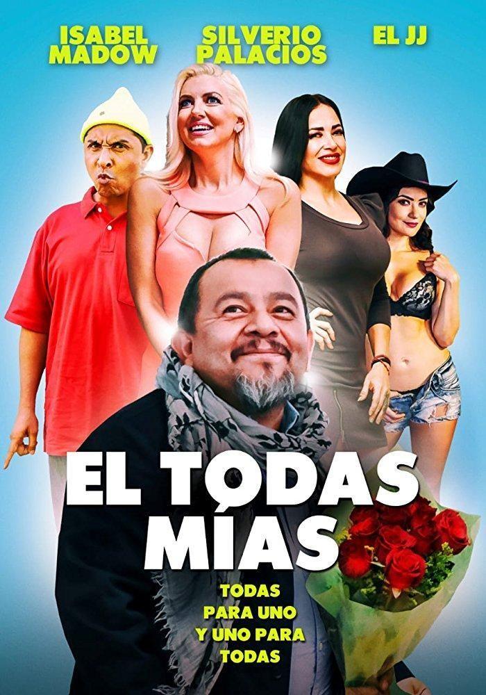 El Todas Mias 2018 Tt8301168 Mex Movie Posters Movies Poster