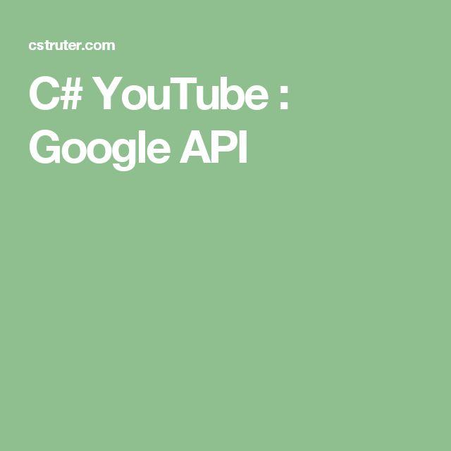C# YouTube : Google API