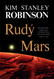 Kim Stanley Robinson: Rudý Mars