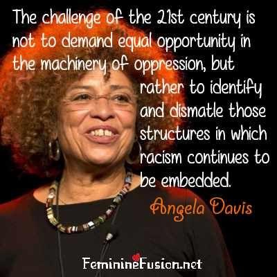 Angela Davis Quote ~ Racism