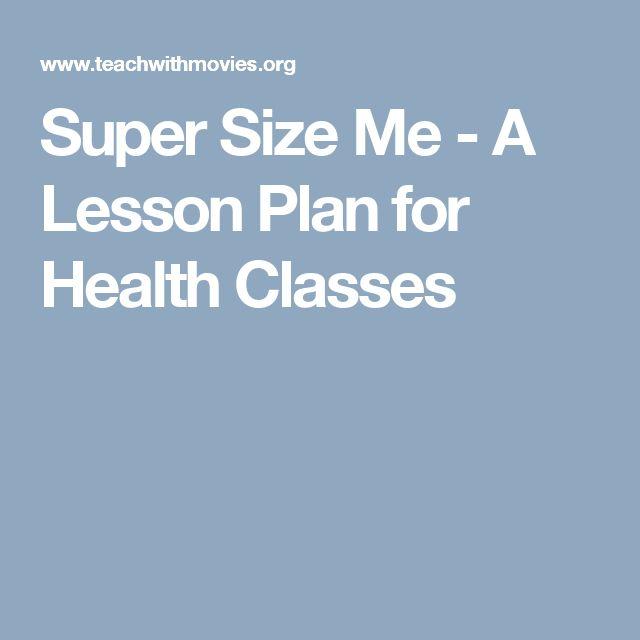 Super Size Me - A Lesson Plan for Health Classes