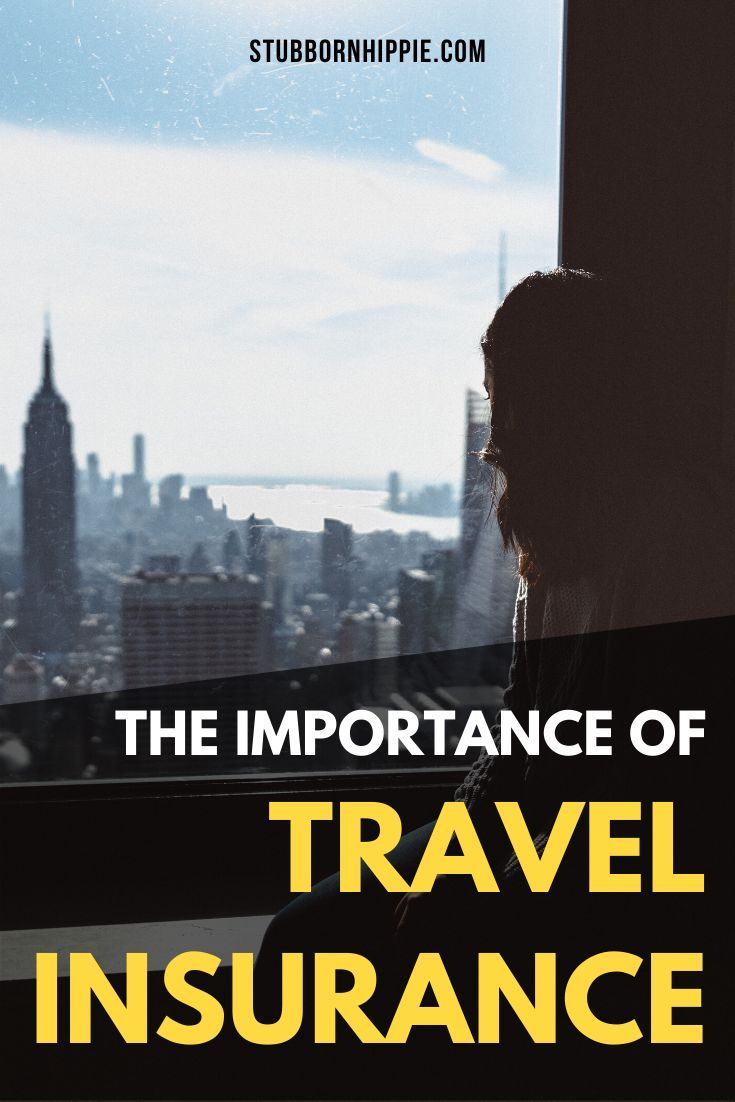 The Importance Of Travel Insurance 11 Reasons Why You Should Buy