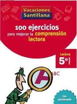 100 Ejercicios para Mejorar la Comprensión Lectora 5 Primaria - Vacaciones - santillana.es