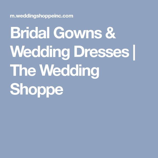 Bridal Gowns & Wedding Dresses | The Wedding Shoppe
