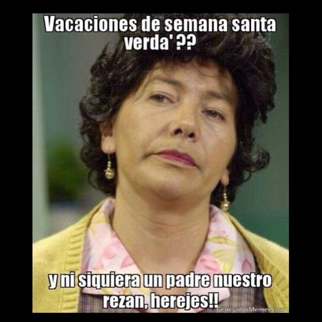 Raul On Instagram Semanasanta Donalucha Mexico Fun Latin Funny School Memes School Memes Memes