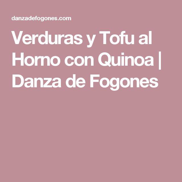 Verduras y Tofu al Horno con Quinoa | Danza de Fogones