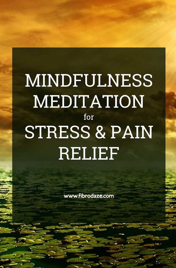 Mindfulness Meditation For Stress & Pain Relief