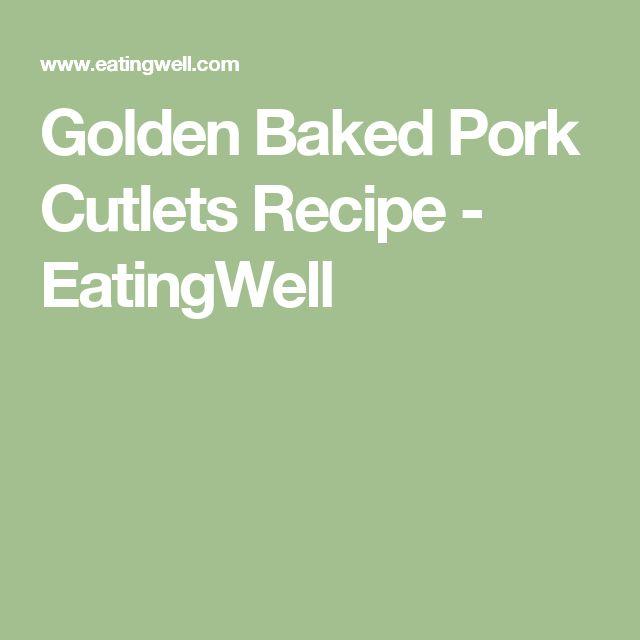Golden Baked Pork Cutlets Recipe - EatingWell
