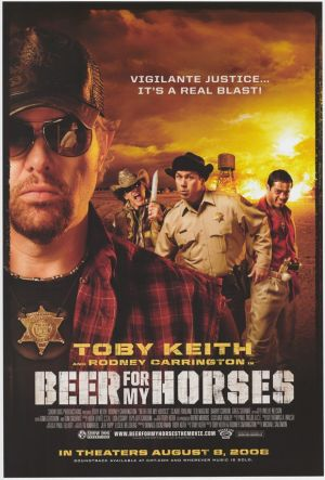 """Beer for My Horses 11x17 Movie Poster (2008). CAST: Toby Keith, Rodney Carrington, Ted Nugent, Brit Morgan, Greg Serano, Barry Corbin ; DIRECTED BY: Michael Salomon; Features: 11"""" x 17"""" Packaged with care - ships in sturdy reinforced packing material Made in the USA SHIPS IN 1-3 DAYS"""