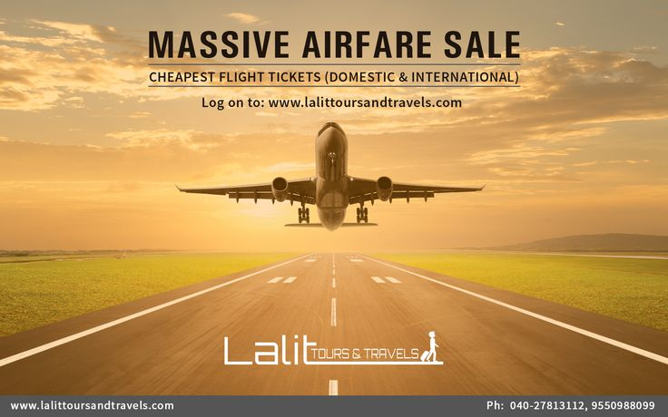 Massive Airfare Sale Cheapest Flight Tickets (Domestic & International) Log on to: www.lalittoursandtravels.com For more details contact: 040-27813112, 9550988099