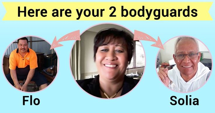 Who are your 2 bodyguards?
