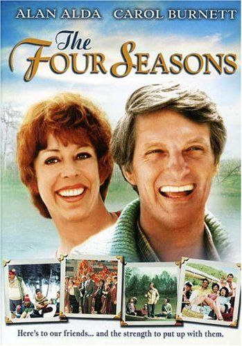 The Four Seasons -  Alan Alda & Carol Burnett. This one is so funny! My mother loved to watch it over & over. Definitely a must-see.