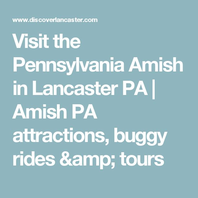 Visit the Pennsylvania Amish in Lancaster PA   Amish PA attractions, buggy rides & tours