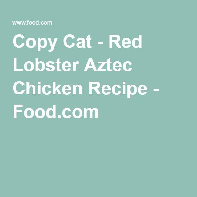 Copy Cat - Red Lobster Aztec Chicken Recipe - Food.com