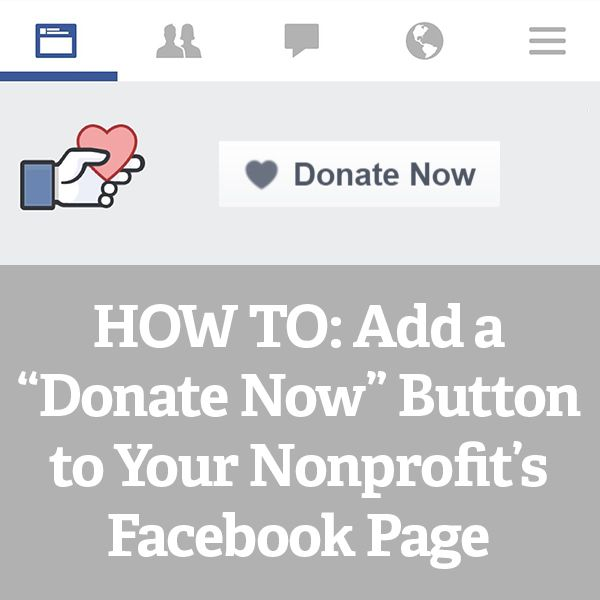 """For years nonprofits have hoped for the capability to accept donations through their Facebook Page and although Facebookrecently added a """"Donate Now"""" option to their call-to-action buttons, only a..."""