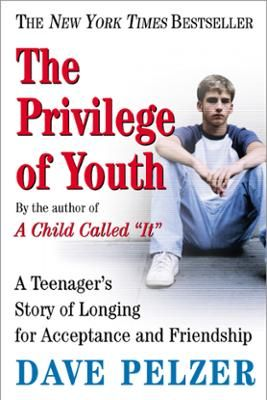 """The Privilege of Youth by Dave Pelzer, Click to Start Reading eBook, From A Child Called """"It"""" to The Lost Boy, from A Man Named Dave to Help Yourself, Dave Pelzer's inspi"""