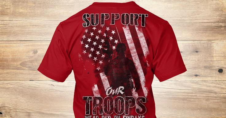 Discover Red Friday: Support Our Troops T-Shirt from Red Friday Best Sellers, a custom product made just for you by Teespring. With world-class production and customer support, your satisfaction is guaranteed.