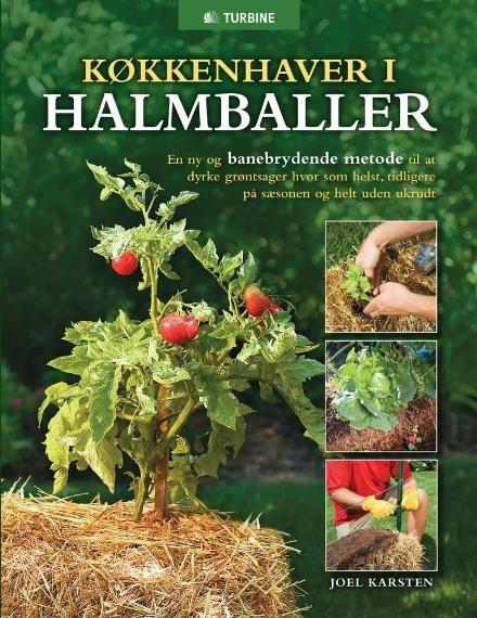 Læs om Køkkenhaver i halmballer - en ny og banebrydende metode til at dyrke grøntsager hvor som helst, tidligere på sæsonen og helt uden ukrudt. Udgivet af Turbine. Bogen fås også som eller Brugt bog. Bogens ISBN er 9788771415568, køb den her