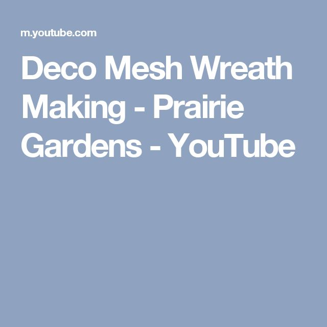 Deco Mesh Wreath Making - Prairie Gardens - YouTube