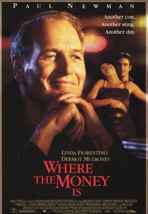 Where the Money Is is a 2000 film directed by Marek Kanievska, written by E. Max Frye, and starring Paul Newman, Linda Fiorentino, and Dermot Mulroney.
