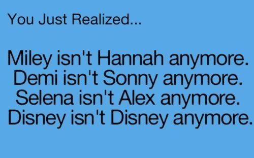 so sad...I used to LOVE Wizards if waverly place and Hannah Montana and sony with a chance