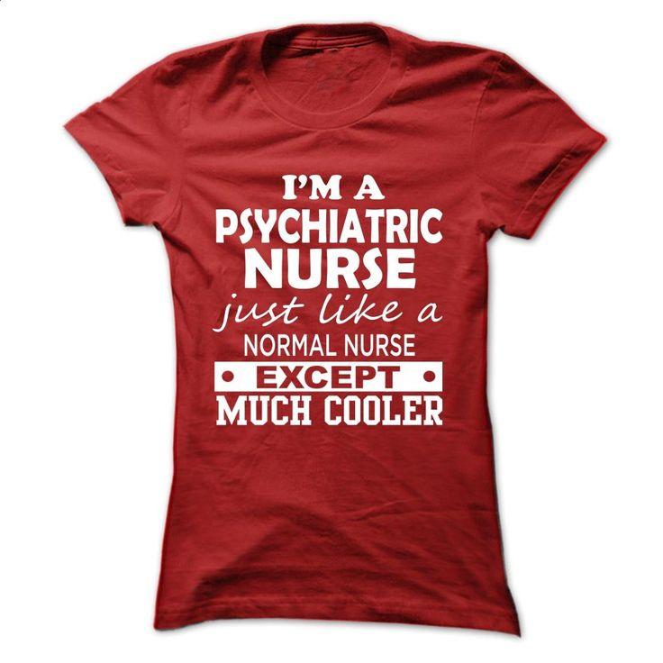 PSYCHIATRIC NURSE T-SHIRT T Shirts, Hoodies, Sweatshirts - #navy sweatshirt #sport shirts. CHECK PRICE => https://www.sunfrog.com/No-Category/PSYCHIATRIC-NURSE-T-SHIRT-Ladies.html?60505