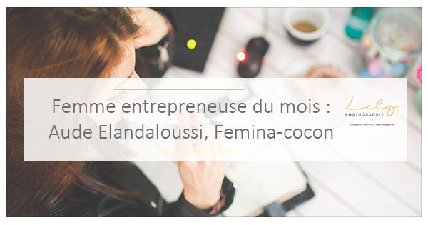 Aude Elandalousie, femme entrepreneuse du mois